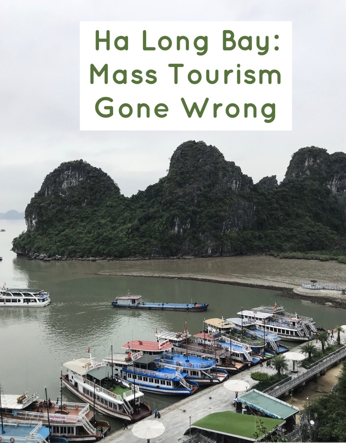 Ha Long Bay: Mass Tourism Gone Wrong